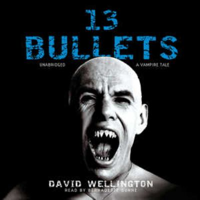 13 Bullets: A Vampire Tale 9781441727404