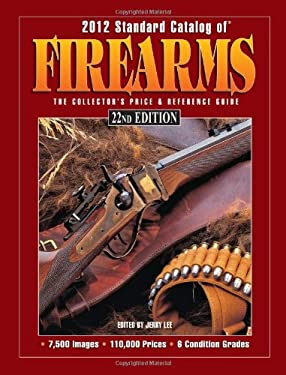 Standard Catalog of Firearms: The Collector's Price & Reference Guide 9781440216886