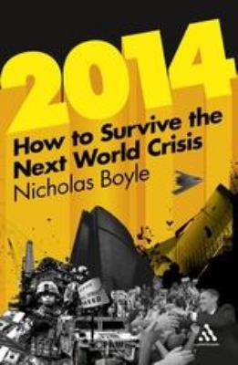 2014: How to Survive the Next World Crisis 9781441169365