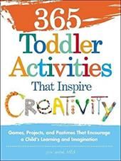 365 Toddler Activitiesthat Inspire Creativity: Games, Projects, and Pastimes That Encourage a Child's Learning and Imagination 18641574