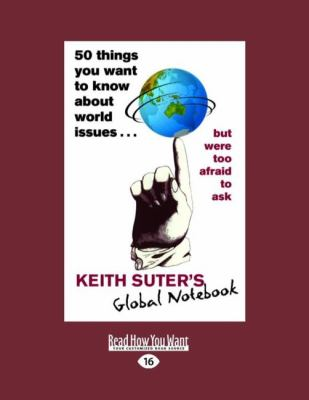 50 Things You Want to Know about World Issues...: But Were Too Afraid to Ask (Easyread Large Edition) 9781442957558