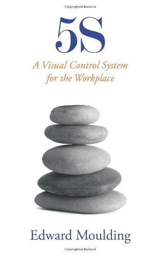 5s: A Visual Control System for the Workplace 9781449029777