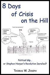 8 Days of Crisis on the Hill; Political Blip...or Stephen Harper's Revolution Derailed? 6723246