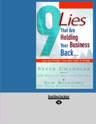 9 Lies That Are Holding Your Business Back...: ...and the Truth That Will Set It Free (Easyread Large Edition) 9781442954991
