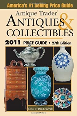 Antique Trader Antiques and Collectibles Price Guide 2011 9781440212338