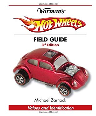 Warman's Hot Wheels Field Guide: Values and Identification 9781440212413