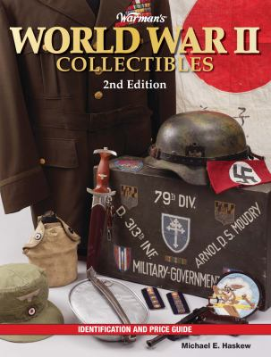 Warman's World War II Collectibles: Identification and Price Guide 9781440212840