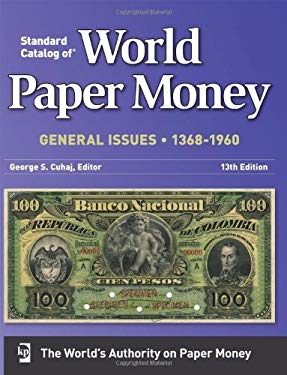 Standard Catalog of World Paper Money General Issues 1368-1960 9781440212932