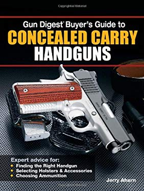 Gun Digest Buyer's Guide to Concealed-Carry Handguns 9781440213830