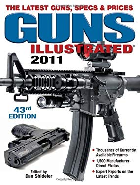 Guns Illustrated: The Latest Guns, Specs & Prices 9781440213922