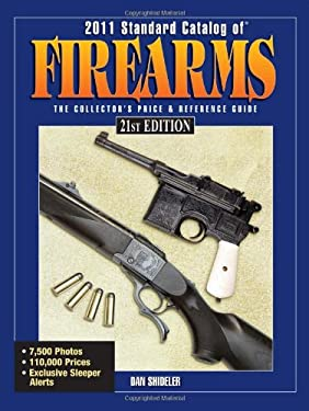 Standard Catalog of Firearms: The Collector's Price & Reference Guide 9781440213939