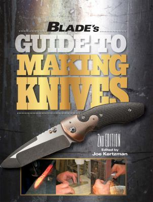 Blade's Guide to Making Knives 9781440228551