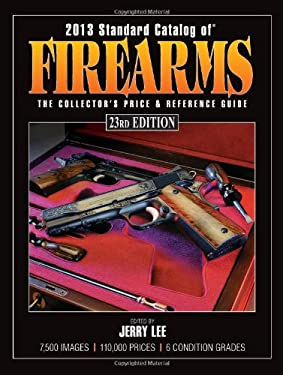 STANDARD CATALOG OF FIREARMS 2013 9781440229534