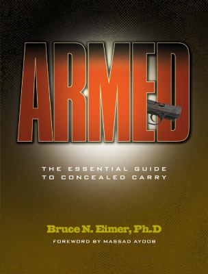 Armed: The Essential Guide to Concealed Carry 9781440230004