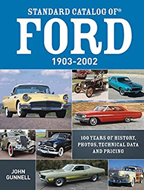 Standard Catalog of Ford, 1903-2002: 100 Years of History, Photos, Technical Data and Pricing 9781440230363