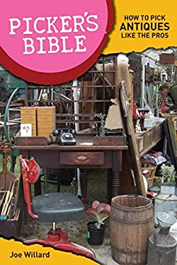 Picker's Bible: How to Pick Antiques Like the Pros 9781440230394