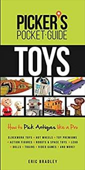 Picker's Pocket Guide - Toys: How to Pick Antiques Like a Pro (Picker's Pocket Guides) 22952524