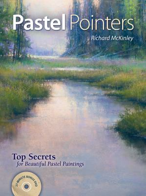 Pastel Pointers: Top Secrets for Beautiful Pastel Paintings [With DVD] 9781440308390