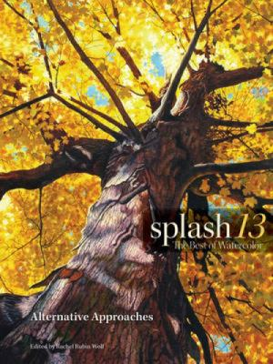 Splash 13, Alternative Approaches: The Best of Watercolor 9781440310355