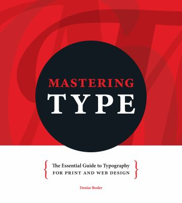Mastering Type: The Essential Guide to Typography for Print and Web Design 9781440313691
