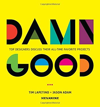 Damn Good: Top Designers Discuss Their All-Time Favorite Projects 9781440315480