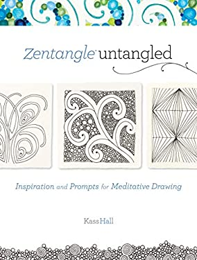 Zentangle Untangled: Inspiration and Prompts for Meditative Drawing 9781440318269