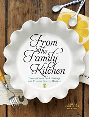 From the Family Kitchen: Discover Your Food Heritage and Preserve Favorite Recipes 9781440318276