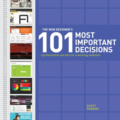The Web Designer's 101 Most Important Decisions: Professional Secrets for a Winning Website 9781440318498