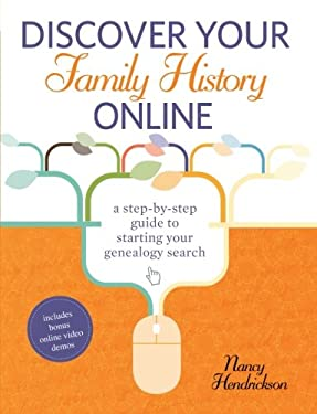 Discover Your Family History Online: A Step-By-Step Guide to Starting Your Genealogy Search 9781440318504