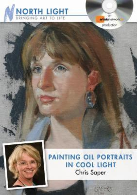 Painting Oil Portraits in Cool Light with Chris Saper 9781440319280