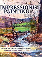 Impressionist Painting for the Landscape: Secrets for Successful Oil Painting 22404718