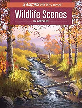 Wildlife Scenes in Acrylic (Paint This with Jerry Yarnell)
