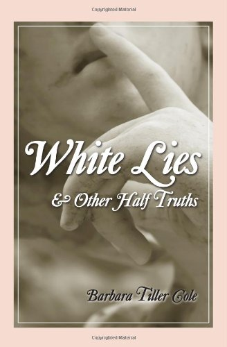 White Lies and Other Half Truths 9781440478031