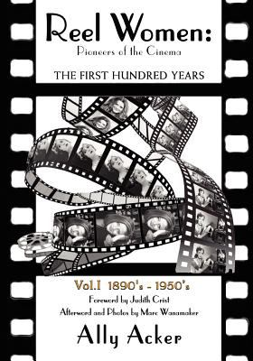 Reel Women: Pioneers of the Cinema 9781440489617