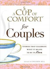 A Cup of Comfort for Couples: Stories That Celebrate What It Means to Be in Love 11466421