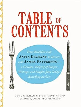 Table of Contents: From Breakfast with Anita Diamant to Dessert with James Patterson--A Generous Helping of Recipes, Writings and Insight 9781440504037