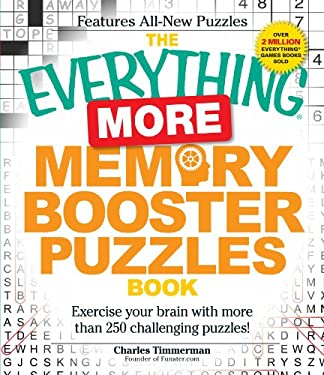 The Everything More Memory Booster Puzzles Book: Exercise Your Brain with More Than 250 Challenging Puzzles! 9781440505553