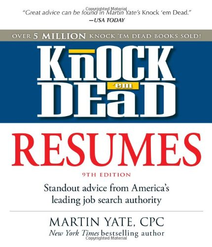 Knock 'em Dead Resumes: Standout Advice from America's Leading Job Search Authority 9781440505874
