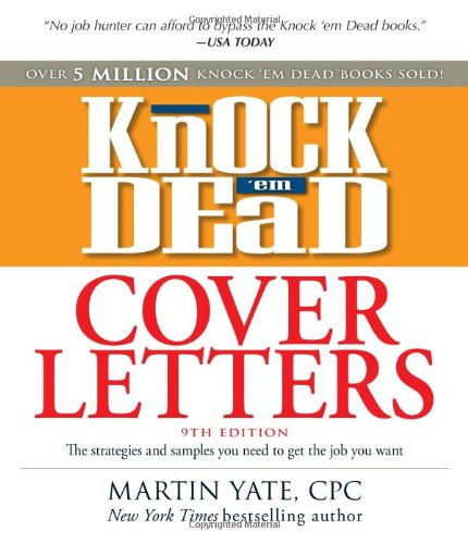 Knock 'em Dead Cover Letters: Great Letter Techniques and Samples for Every Step of Your Job Search 9781440505881