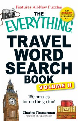 The Everything Travel Word Search Book, Volume 2: 150 Puzzles for On-The-Go Fun! 9781440506048