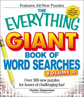 The Everything Giant Book of Word Searches, Volume IV: Over 300 New Puzzles for Hours of Challenging Fun! 9781440506109