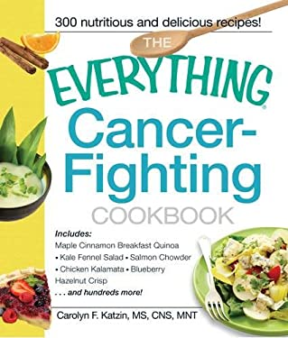 The Everything Cancer-Fighting Cookbook 9781440507465