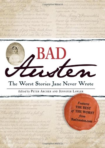 Bad Austen: The Worst Stories Jane Never Wrote 9781440511851
