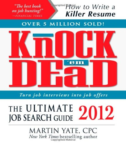 Knock 'em Dead: The Ultimate Job Search Guide 9781440525728