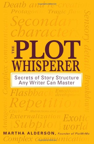 The Plot Whisperer: Secrets of Story Structure Any Writer Can Master 9781440525889