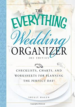 The Everything Wedding Organizer: Checklists, Charts, and Worksheets for Planning the Perfect Day! 9781440526862