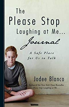 The Please Stop Laughing at Me . . . Journal: A Safe Place for Us to Talk 9781440528095