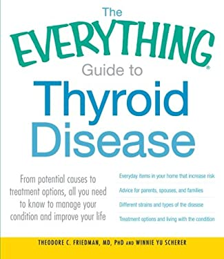 The Everything Guide to Thyroid Disease: From Potential Causes to Treatment Options, All You Need to Know to Manage Your Condition and Improve Your Li 9781440528538
