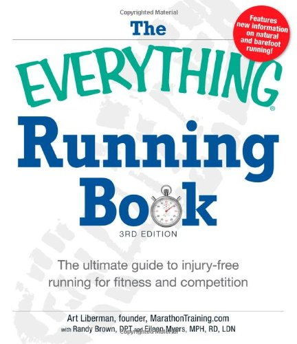 The Everything Running Book: The Ultimate Guide to Injury-Free Running for Fitness and Competition 9781440529719