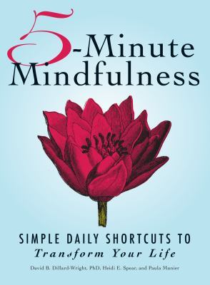 5-Minute Mindfulness: Simple Daily Shortcuts to Transform Your Life 9781440529795